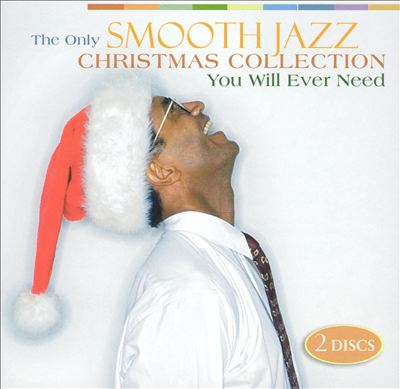 The Only Smooth Jazz Christmas Collection You Will Ever Need