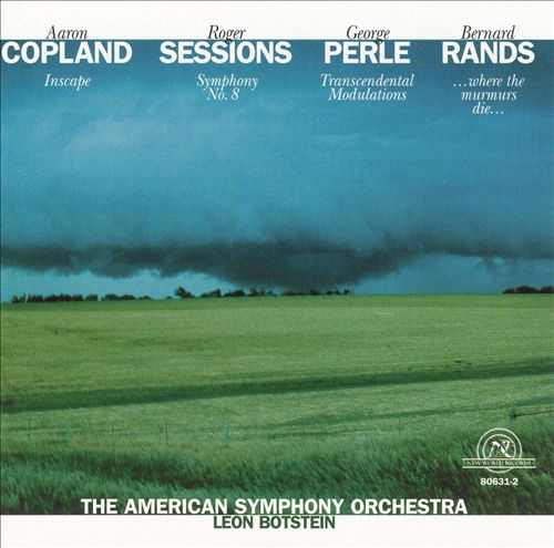 Copland: Inscape; Sessions: Symphony No. 8; Perle: Transcendental Modulations; Rands: Where the Murmurs Die