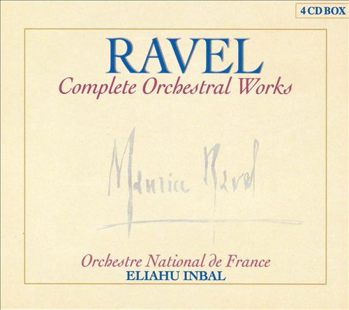 Maurice Ravel: Complete Orchestral Works