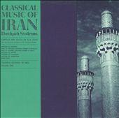 Classical Music Of Iran: The Dastgah System, Vol. 1