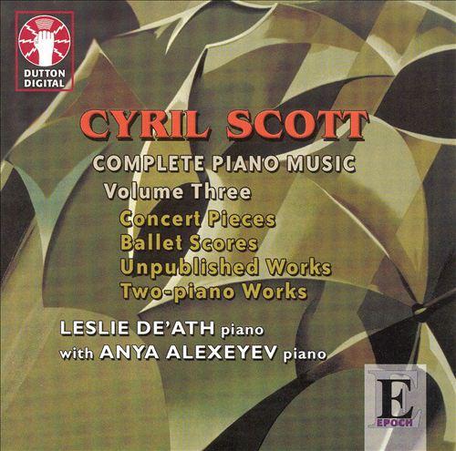 Cyril Scott: Complete Piano Music, Vol. 3