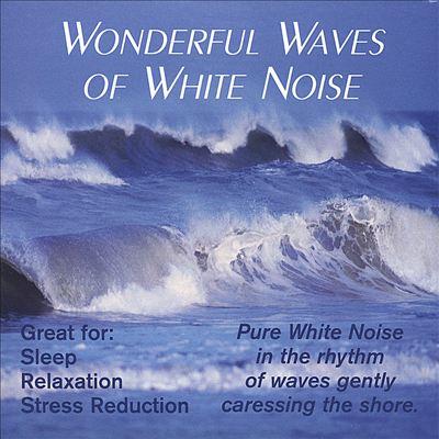 Wonderful Waves of White Noise