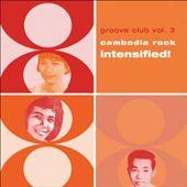 Cambodia Rock Spectacular! Groove Club, Vol. 3