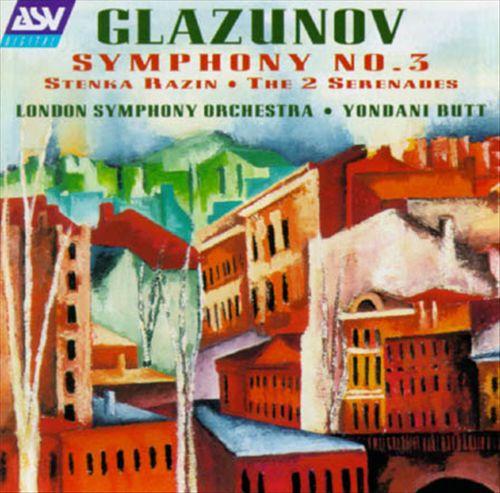 Alexander Glazunov: Symphony No. 3; Stenka Razin; The 2 Serenades