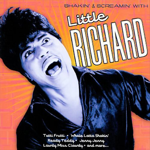 Shakin' & Screamin' with Little Richard