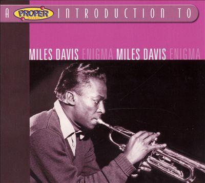 A Proper Introduction to Miles Davis: Enigma