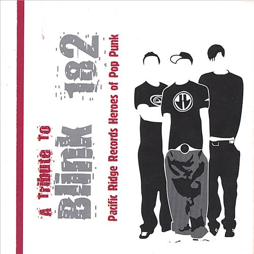Pacific Ridge Records Heroes of Pop Punk: A Tribute to Blink182, Vol. 1