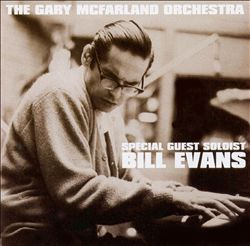 The Gary McFarland Orchestra: Special Guest Soloist Bill Evans