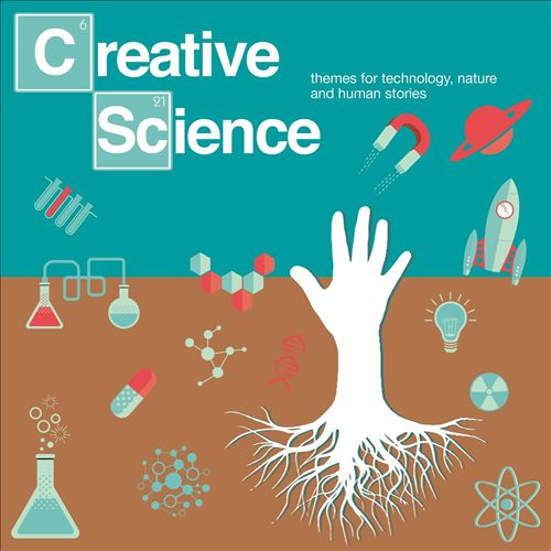 Creative Science: Themes for Technology, Nature and Human Stories