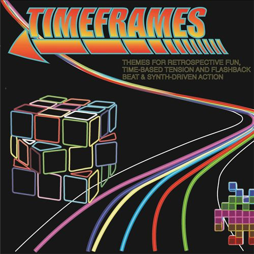 Timeframes: Themes for Retrospective Fun, Time-Based Tension and Flashback Beat & Synth-Driven Action