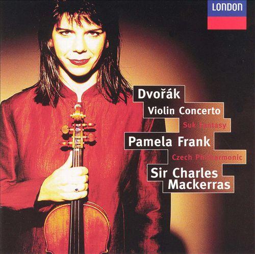 Dvorák: Violin Concerto; Suk: Fantasy