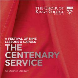 The Centenary Service: A Festival of Nine Lessons & Carols
