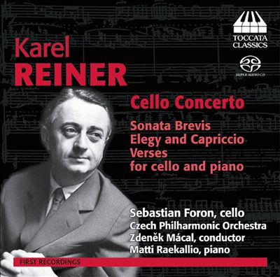 Karel Reiner: Cello Concerto; Sonata Brevis; Elegy and Capriccio; Verses