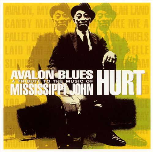 Avalon Blues: A Tribute to the Music of Mississippi John Hurt