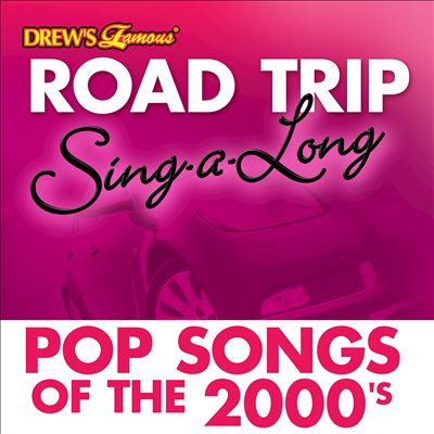 Drew's Famous Road Trip Sing-A-Long: Pop Songs of the 2000's