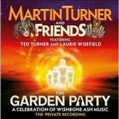 The Garden Party a Celebration of Wishbone Ash Music