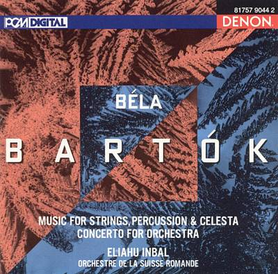 Béla Bartók: Music for Strings, Persussion & Celesta; Concerto for Orchestra