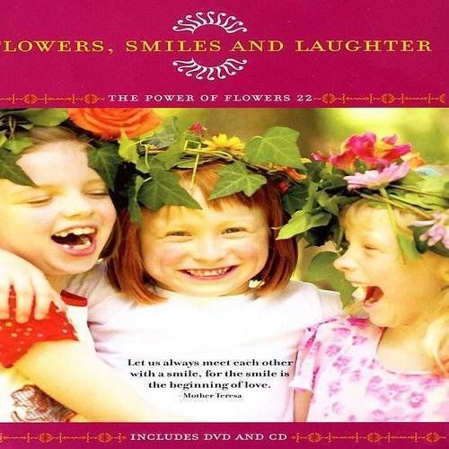 Flowers, Smiles and Laughter: The Power of Flowers, Vol. 22