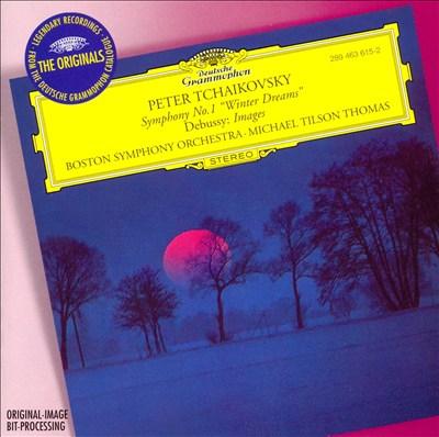 "Debussy: Images; Tchaikovsky: Symphony No. 1 ""Winter Dreams"""