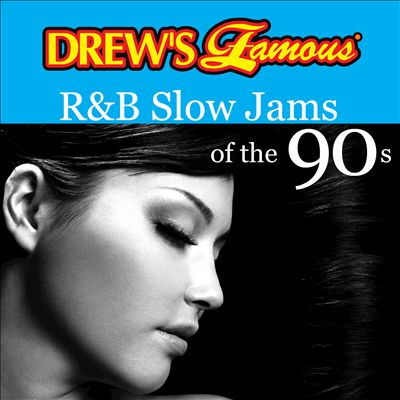 Drew's Famous R&B Slow Jams of the 90s