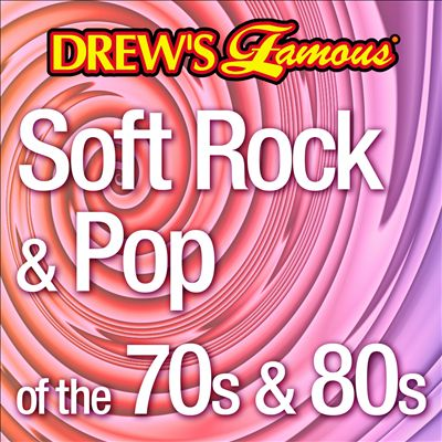 Drew's Famous Soft Rock & Pop 70s and 80s