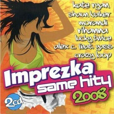 Imprezka 2008 Same Hity, Vol. 1
