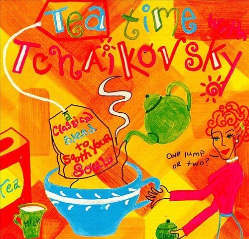 Tea time with Tchaikovsky