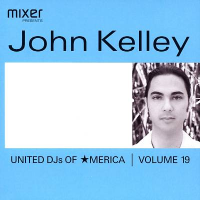 United DJs of America, Vol. 19: John Kelley