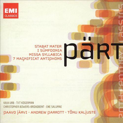Arvo Pärt: Stabat Mater; I Sümfoonia; Missa Syllabica; 7 Magnificat Antiphons