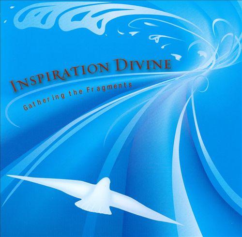 Inspiration Divine: Gathering The Fragments