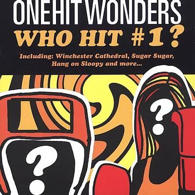 One Hit Wonders: Who Hit #1