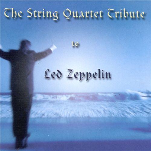 The String Quartet Tribute to Led Zeppelin
