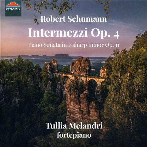 Robert Schumann: Intermezzi Op. 4; Piano Sonata in F sharp minor, Op. 11