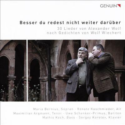 Besser du redest nicht weiter darüber: 30 Lieder von Alexander Wolf