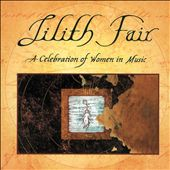 Lilith Fair: A Celebration of Women In Music, Vol. 1 [Live]