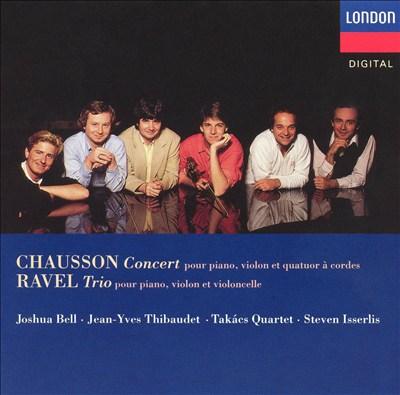 Chausson: Concerto, Op. 21; Ravel: Trio