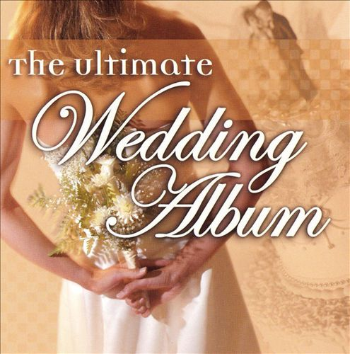 The Ultimate Wedding Album [Delta]