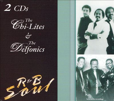 R&B Soul: The Chi-Lites/The Delfonics
