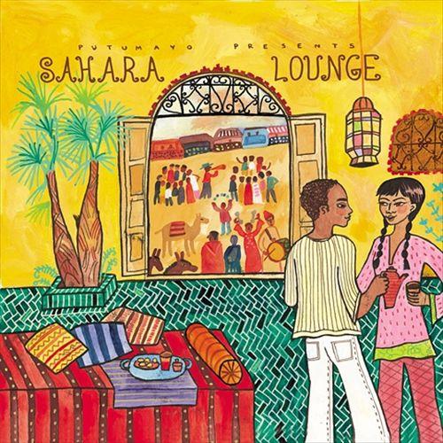 Putumayo Presents: Sahara Lounge
