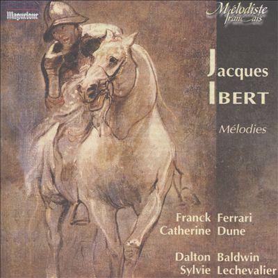 Jacques Ibert: Mélodies