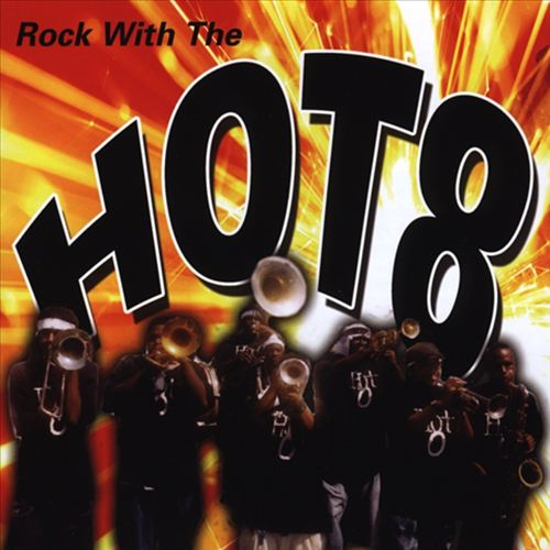 Rock with the Hot 8