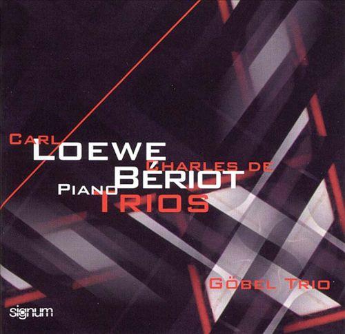 Loewe, de Beriot: Piano Trios