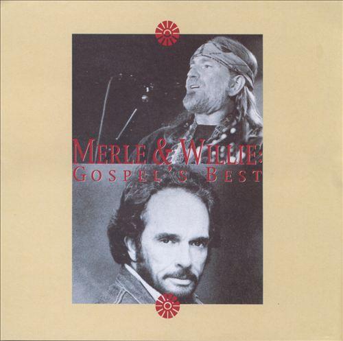 Merle & Willie: Gospel's Best