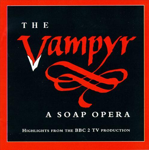 The Vampyr: A Soap Opera
