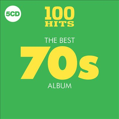 100 Hits: The Best '70s Album [2018]