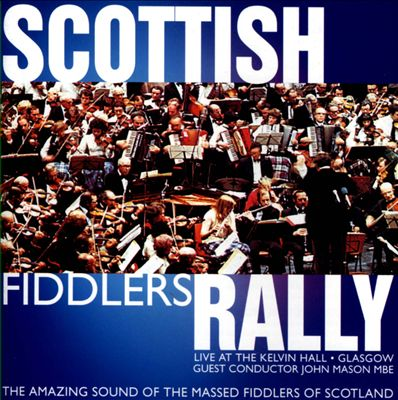 Scottish Fiddlers Rally: Live At the Kelvin Hall, Glasgow