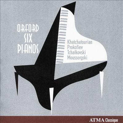 Orford Six Pianos, Vol. 2: Khatchatourian, Prokofiev, Tchaïkovski, Moussorgski