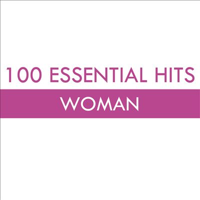 100 Essential Hits: Woman