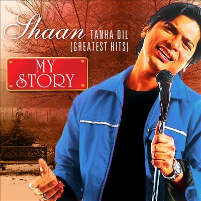 Tanha Dil [Greatest Hits]: My Story