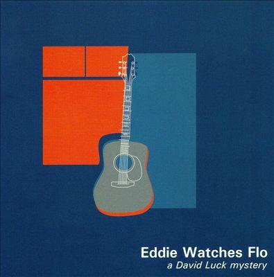 Eddie Watches Flo